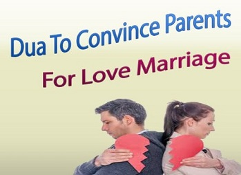 Dua To Convince Parents For Love Marriage